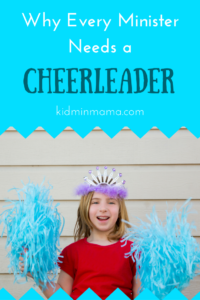 Why Every Minister Needs a Cheerleader
