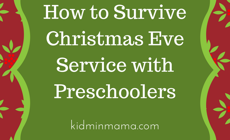How to Survive Christmas Eve Service with Preschoolers