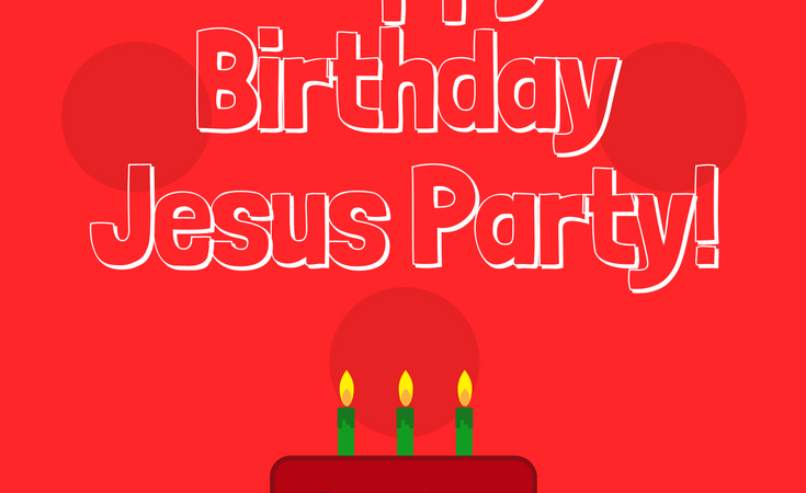 Happy Birthday Jesus Party!