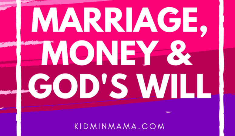 Marriage, Money & God's Will