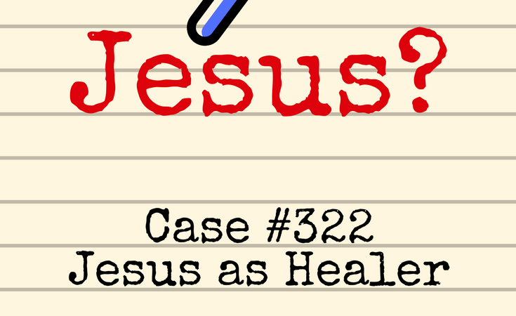 Who is Jesus: Healer
