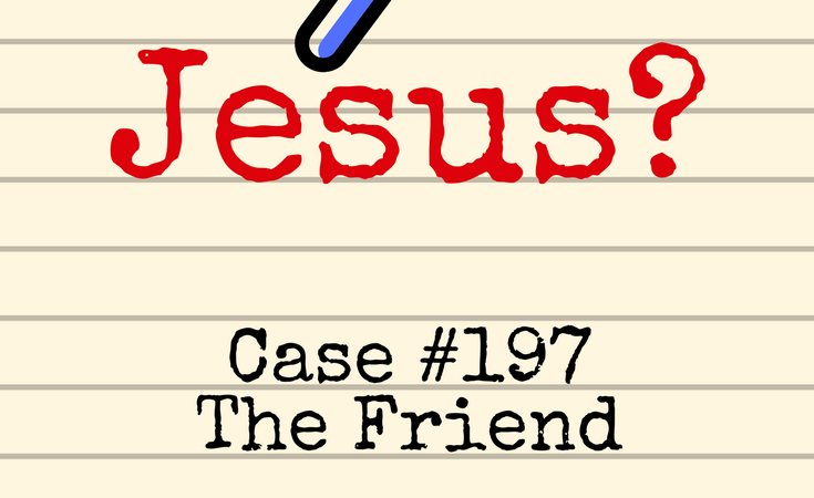 Who is Jesus: Friend
