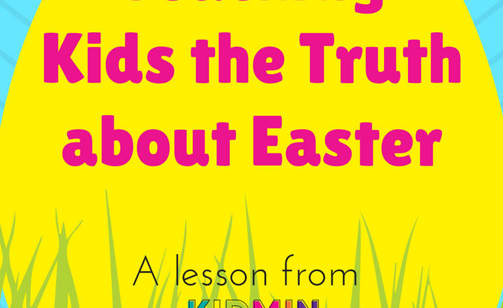 Teaching Kids about Easter