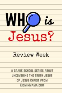 Who is Jesus: Review Week
