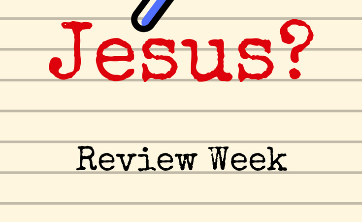 Who is Jesus: Review Week