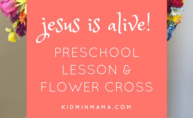 Preschool Lesson: Jesus is Alive