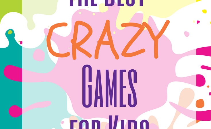 The Best Crazy Games for Kids