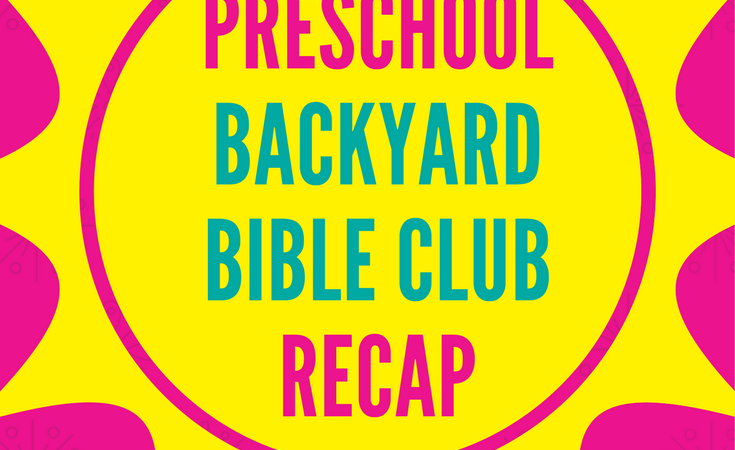 Preschool Backyard Bible Club Recap