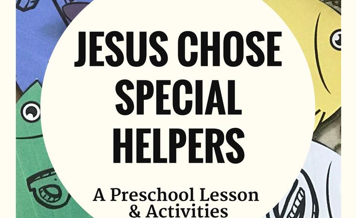 Jesus Chose Special Helpers